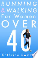 Running   Walking for Women Over 40