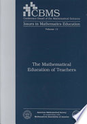 The Mathematical Education of Teachers