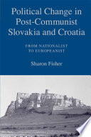 Political Change in Post Communist Slovakia and Croatia  From Nationalist to Europeanist