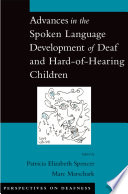 Advances in the Spoken Language Development of Deaf and Hard of Hearing Children