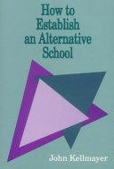 How to establish an alternative school