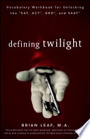 Defining Twilight  Vocabulary Workbook for Unlocking the SAT  ACT  GED  and SSAT