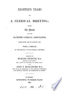 Eighteen years of a clerical meeting  the minutes of the Alcester clerical association  1842 to 1860  ed  by R  Seymour and J F  Mackarness