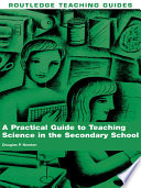 A Practical Guide to Teaching Science in the Secondary School
