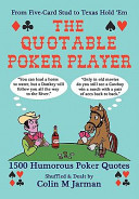 The Quotable Poker Player   Funny Poker Quotes from Stud to Hold Em