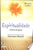ESPIRITUALIDADE — Vivência da graça Sim A Acao Do Espirito Santo Em Nos