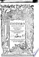 Diodoro Siculo Delle antique historie fabulose nouamente fatto volgare    con somma diligentia stampato