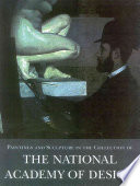 Paintings & Sculpture at the Nat. Academy ofDesign, Vol. 1: 1826-1925