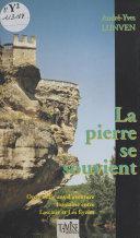 La pierre se souvient - Onze mille ans d'aventure humaine entre Lascaux et Les Eyzies ; Une histoire dans l'Histoire