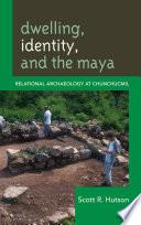Dwelling  Identity  and the Maya