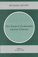 New Essays in Ecofeminist Literary Criticism