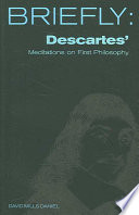 Briefly, Descartes' Meditations on First Philosophy