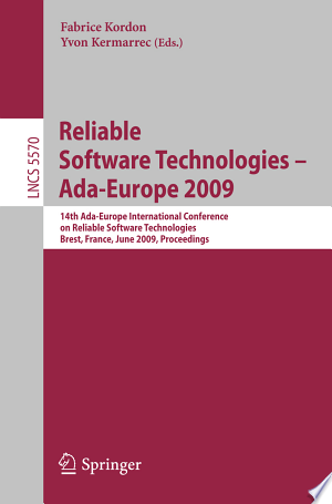 Reliable Software Technologies - Ada-Europe 2009: 14th Ada-Europe International Conference, Brest, France, June 8-12, 2009, Proceedings - ISBN:9783642019234