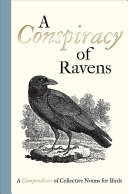A Conspiracy Of Ravens : of crows. the english language brims with...