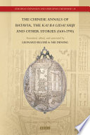 The Chinese Annals of Batavia  the Kai Ba Lidai Shiji and Other Stories  1610 1795