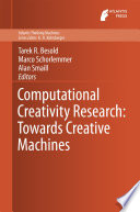 Computational Creativity Research  Towards Creative Machines