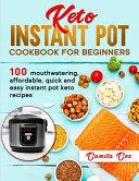 Keto Instant Pot Cookbook For Beginners