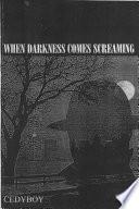 download ebook when darkness comes screaming pdf epub