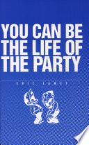 You Can Be The Life Of The Party