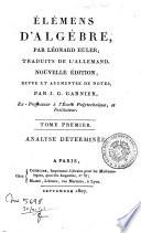 Élémens d'algèbre, par Léonard Euler, traduits de l'allemand. Tome premier [-second]