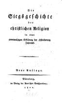 Die Siegsgeschichte der christlichen Religion in einer gemeinnüzigen Erklärung der Offenbarung Johannis
