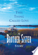 This Thing Called Love a Brother Sister Story Book PDF