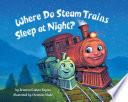Where Do Steam Trains Sleep at Night