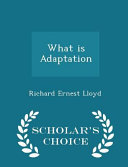What Is Adaptation - Scholar's Choice Edition