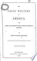 The Prose Writers Of America With A Survey Of The Intellectual History Condition And Prospects Of The Country Illustrated With Portraits Third Edition Revised