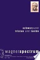 Schwerpunkt - focusing on Tristan und Isolde