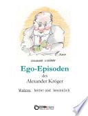 Ego-Episoden des Alexander Kröger