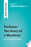 Perfume  The Story of a Murderer by Patrick S  skind  Book Analysis