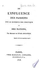 De l'influence des passions sur le bonheur des individus et des nations