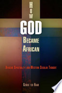 Ebook How God Became African Epub Gerrie ter Haar Apps Read Mobile