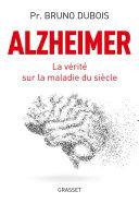 Alzheimer - la vérité sur la maladie du siècle