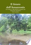 Il futuro dell Amazzonia