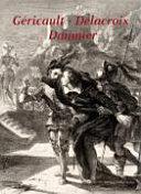 Géricault- Delacroix- Daumier