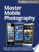 Master Mobile Photography Superguide