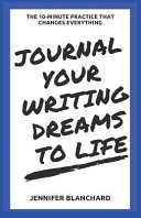 Journal Your Writing Dreams to Life