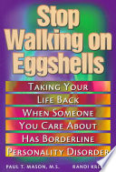 Stop Walking On Eggshells : disorder. designed to help them understand...
