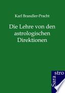 Die Lehre Von Den Astrologischen Direktionen