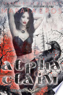 The Alpha Claim Series Book Bundle 1 3 A Rejected Mates Vampire Shifter Dark Romance