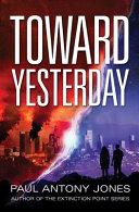 Toward Yesterday