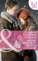 Daddy By Christmas / Christmas Magic On The Mountain: Daddy By Christmas / Christmas Magic On The Mountain (Mills & Boon Cherish) : cheer, but when pregnant mia needs help...