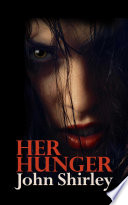 Her Hunger : it must be fed with life. when...