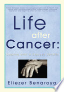 Life After Cancer : any other story: from the initial shock...