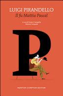 Il fu Mattia Pascal. Ediz. integrale by Luigi Pirandello