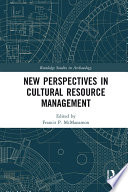 New Perspectives in Cultural Resource Management