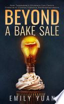 Beyond A Bake Sale