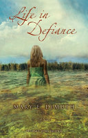 Life in Defiance Her Own Defiance Desperate To Become